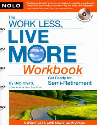 Image for The Work Less, Live More Workbook: Get Ready for Semi-Retirement (with CD-Rom)