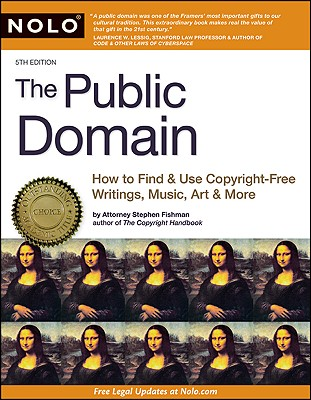 Image for The Public Domain: How to Find & Use Copyright-Free Writings, Music, Art & More