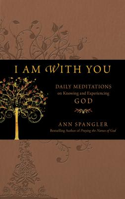 Image for I Am with You: Daily Meditations on Knowing and Experiencing God