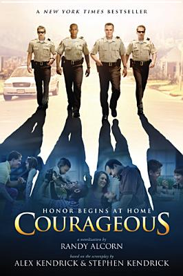 Courageous: A Novel, Alcorn, Randy; Kendrick, Alex; Kendrick, Stephen