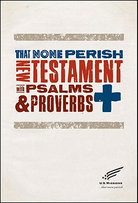 Image for That None Perish New Testament with Psalms & Proverbs (New Living Translation)