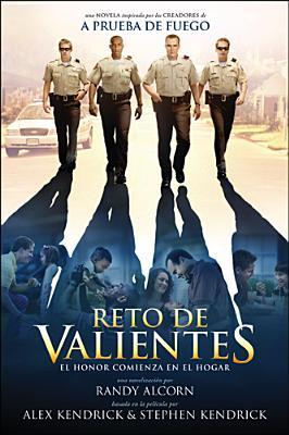 Reto de valientes: El honor comienza en el hogar (Spanish Edition), Alcorn, Randy; Kendrick, Alex; Kendrick, Stephen