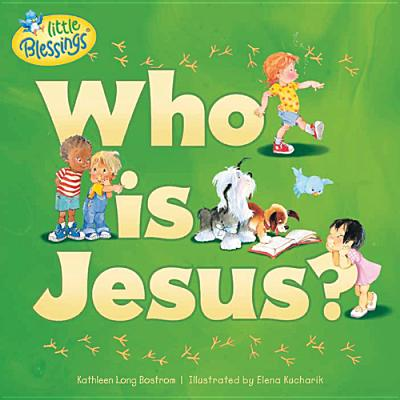 Image for Who Is Jesus? (Little Blessings)