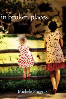In Broken Places, Michèle Phoenix