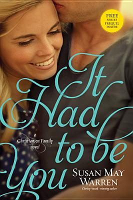 It Had to Be You (Christiansen Family), Susan May Warren