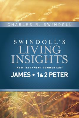 Image for Insights on James, 1 & 2 Peter (Swindoll's Living Insights New Testament Commentary)