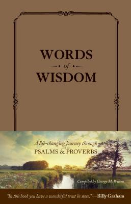 Image for Words of Wisdom: A Life-Changing Journey through Psalms and Proverbs