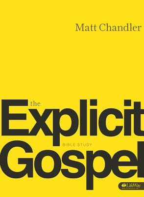 Image for The Explicit Gospel (Member Book)