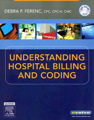 Image for Understanding Hospital Billing and Coding: A Comprehensive Presentation of Billing and Coding in the Hospital Environment