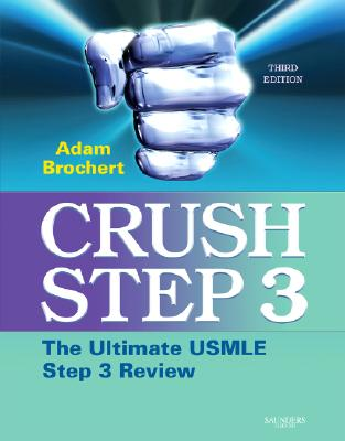 Image for CRUSH STEP 3 : THE ULTIMATE USMLE STEP 3