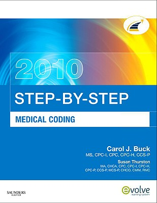 Step-by-Step Medical Coding 2010 Edition, Carol J. Buck MS CPC CPC-H CCS-P (Author)