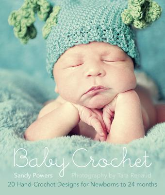 Image for Baby Crochet: 20 Hand-Crochet Designs for Newborns to 24 Months.