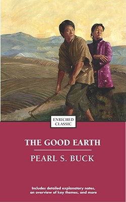 The Good Earth (Enriched Classics), Pearl S. Buck