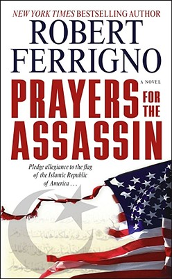 Prayers for the Assassin: A Novel, Robert Ferrigno