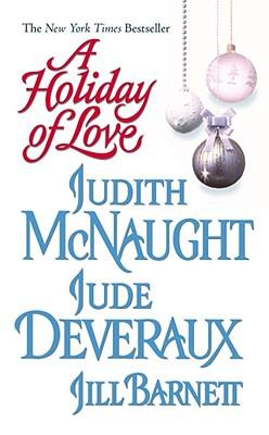A Holiday of Love, JUDE DEVERAUX, ARNETTE LAMB, JILL BARNETT, JUDITH MCNAUGHT