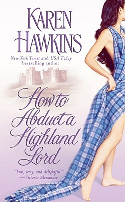 How to Abduct a Highland Lord, KAREN HAWKINS