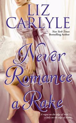 Never Romance a Rake, LIZ CARLYLE