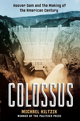 Image for Colossus  Hoover Dam and the Making of the American Century