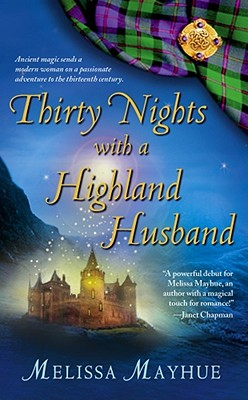 Thirty Nights with a Highland Husband (The Daughters of the Glen), MELISSA MAYHUE