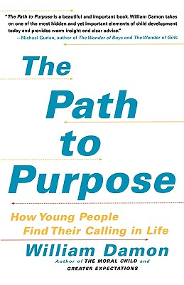 Image for The Path to Purpose: How Young People Find Their Calling in Life