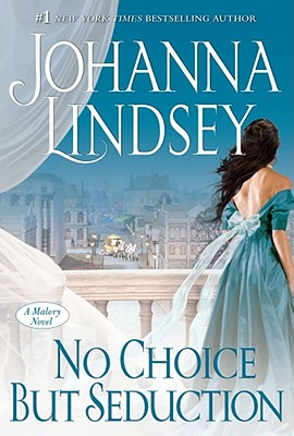 No Choice But Seduction: A Malory Novel, JOHANNA LINDSEY