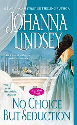 No Choice But Seduction: A Malory Novel, JOHANNA LINDSEY