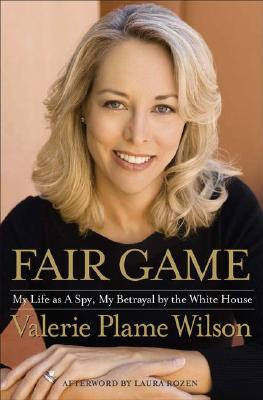Image for Fair Game: My Life as a Spy, My Betrayal by the White House