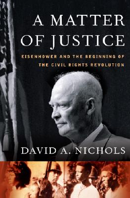Image for A Matter of Justice: Eisenhower and the Beginning of the Civil Rights Revolution