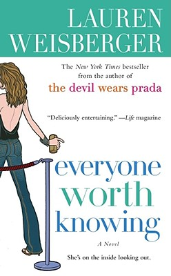 "Everyone Worth Knowing, ""Weisberger, Lauren"""