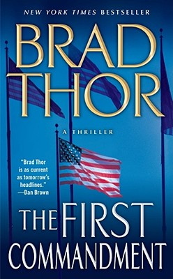 The First Commandment: A Thriller, BRAD THOR