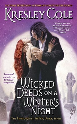 Wicked Deeds on a Winter's Night (The Immortals After Dark, Book 3), Kresley Cole