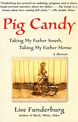 Image for Pig Candy: Taking My Father South, Taking My Father Home: A Memoir