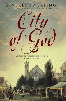 Image for City of God: A Novel of Passion and Wonder in Old New York