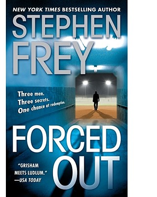 Forced Out: A Novel, STEPHEN FREY