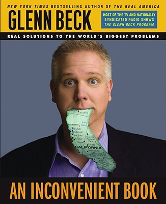Real Solutions to the World's Biggest Problems: An Inconvenient Book (Hardcover), Glenn Beck (Author)