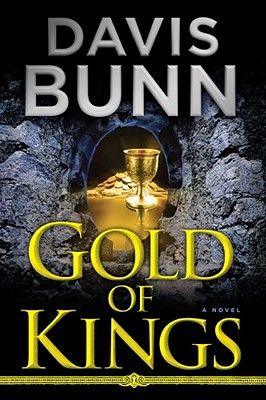 Gold of Kings: A Novel, Davis Bunn