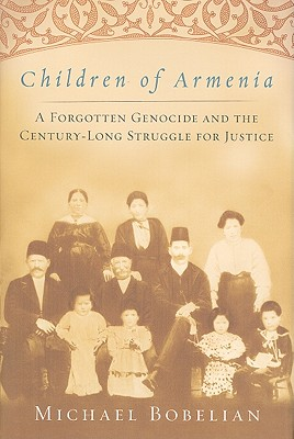 Image for Children of Armenia: A Forgotten Genocide and the Century-long Struggle for Justice