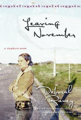 Leaving November (Clayburn Novels Series #2), Deborah Raney