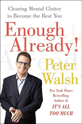 Image for Enough Already!: Clearing Mental Clutter to Become the Best You