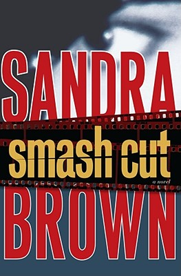 Smash Cut: A Novel, Brown, Sandra
