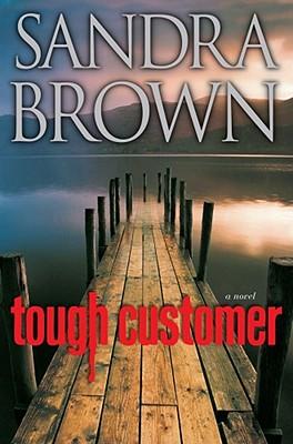 Tough Customer: A Novel, Sandra Brown