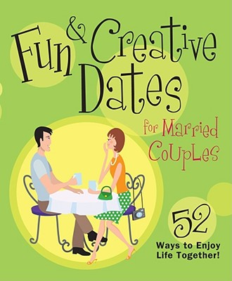 Fun And Creative Dates For Married Couples, Unknown