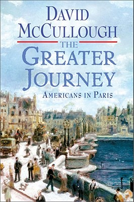 Image for The Greater Journey: Americans in Paris