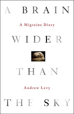 Image for BRAIN WIDER THAN THE SKY : A MIGRAINE
