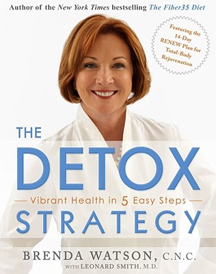 The Detox Strategy: Vibrant Health in 5 Easy Steps, Watson C.N.C., Brenda