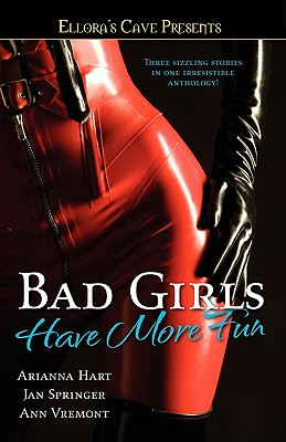 Image for Bad Girls Have More Fun: Ellora's Cave