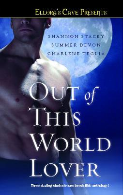 """Out of This World Lover: Ellora's Cave, """"Stacey, Shannon, Devon, Summer, Teglia, Charlene"""""""