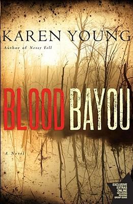 Blood Bayou: A Novel, Young, Karen