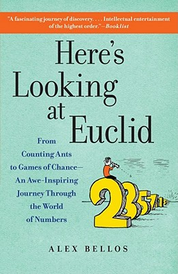 Image for Here's Looking at Euclid: From Counting Ants to Games of Chance - An Awe-Inspiri