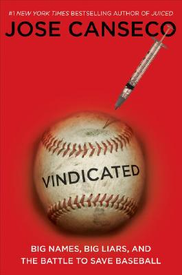 Image for Vindicated: Big Names, Big Liars, and the Battle to Save Baseball